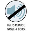 Helps reduce noise & echo
